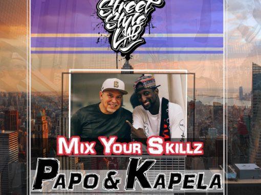 Mix Your Skillz | PAPO & KAPELA